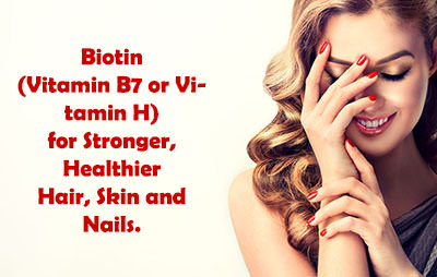 Biotin for Hair Skin and Nails